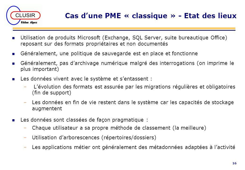 16 Cas dune PME « classique » - Etat des lieux n Utilisation de produits Microsoft (Exchange, SQL Server, suite bureautique Office) reposant sur des f