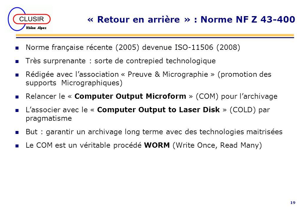 19 « Retour en arrière » : Norme NF Z 43-400 n Norme française récente (2005) devenue ISO-11506 (2008) n Très surprenante : sorte de contrepied techno
