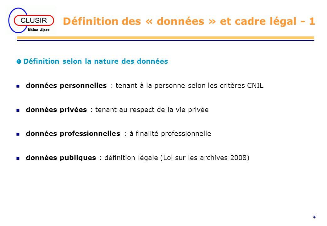 4 Définition des « données » et cadre légal - 1 Définition selon la nature des données n données personnelles : tenant à la personne selon les critère