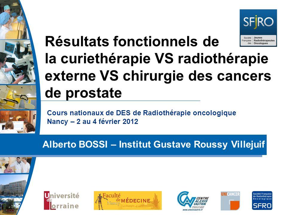 Cours nationaux de DES de Radiothérapie oncologique Nancy – 2 au 4 février 2012 Alberto BOSSI – Institut Gustave Roussy Villejuif Résultats fonctionne