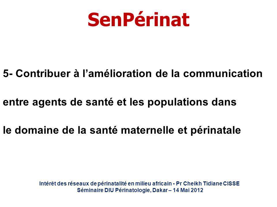 SenPérinat 5- Contribuer à lamélioration de la communication entre agents de santé et les populations dans le domaine de la santé maternelle et périna