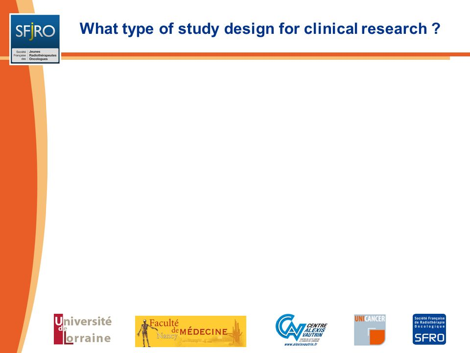 What type of study design for clinical research ?