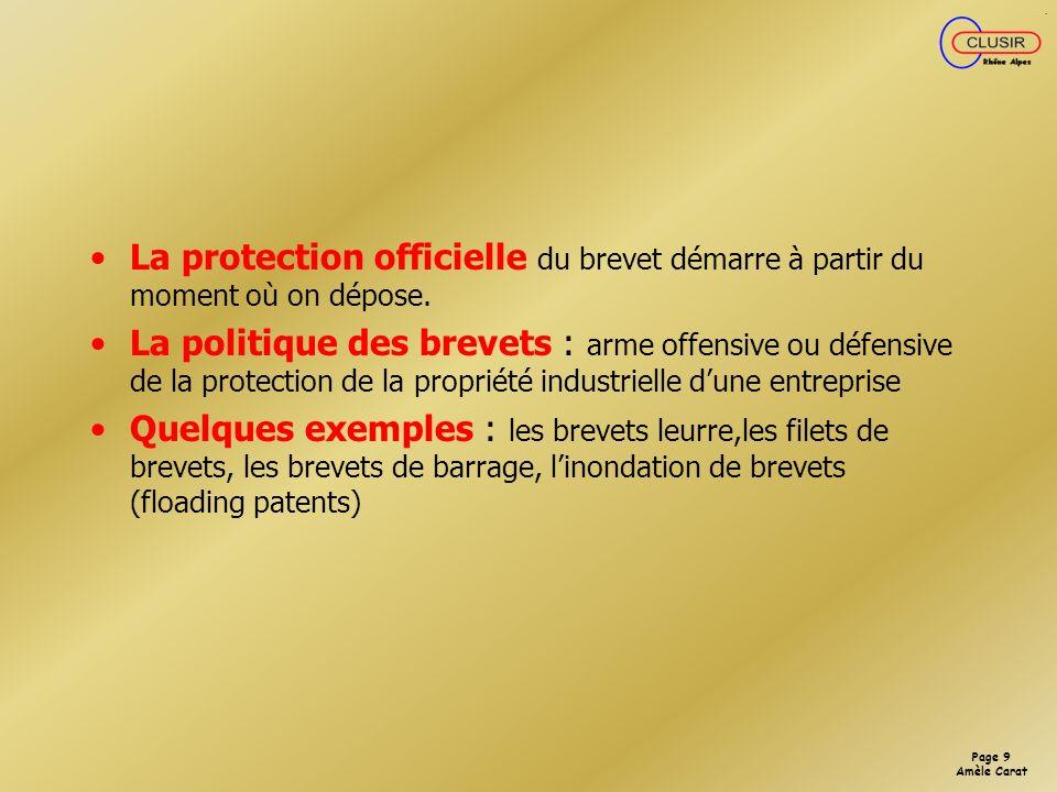 Page 8 Amèle Carat STRATEGIE DE BREVET Les conditions de brevetabilité : linvention doit être nouvelle et impliquée une activité inventive et susceptible dapplication nouvelle.