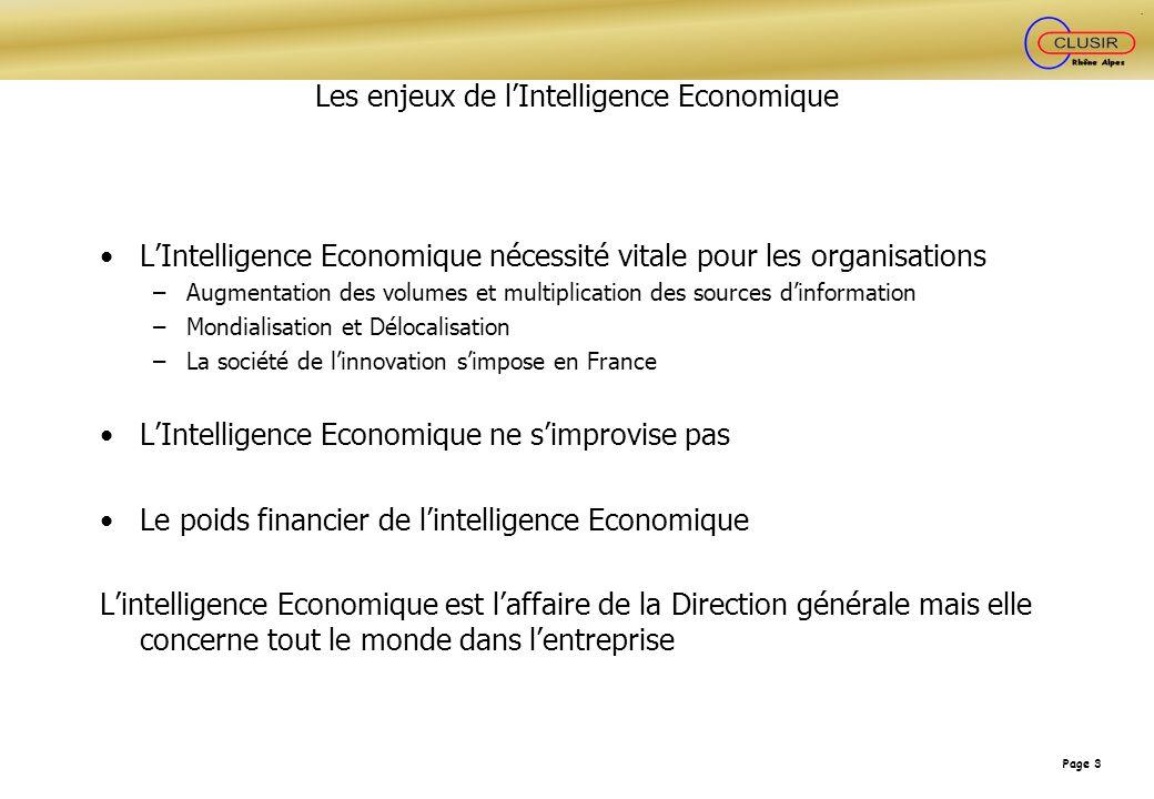 Page 3 Les enjeux de lIntelligence Economique LIntelligence Economique nécessité vitale pour les organisations –Augmentation des volumes et multiplica