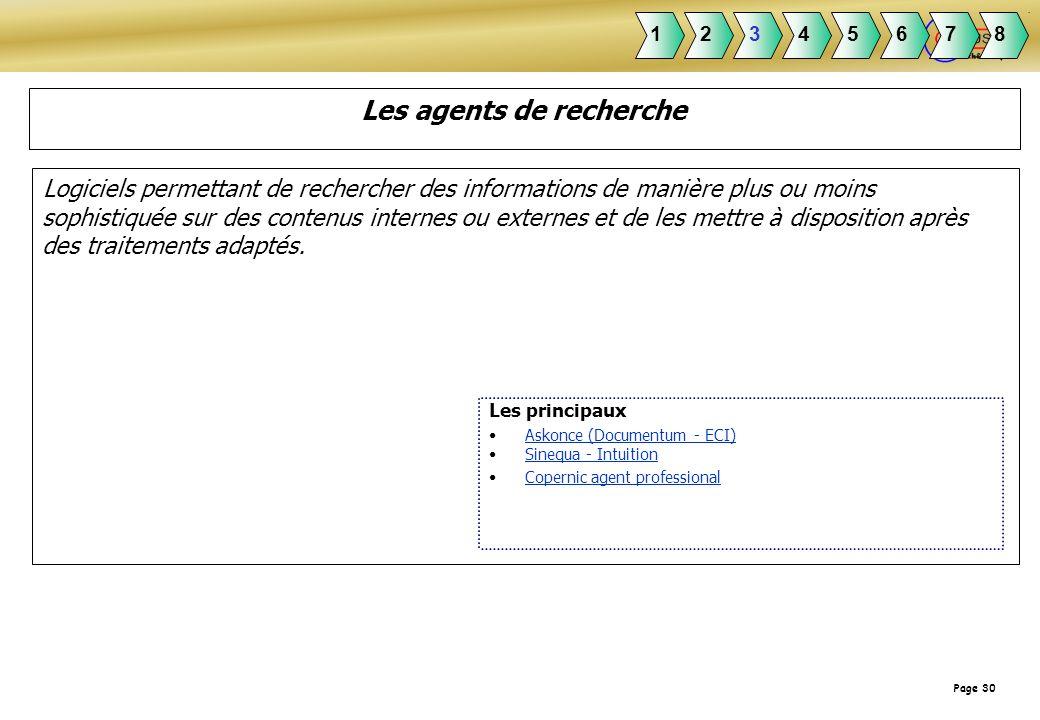 Page 30 Les agents de recherche Logiciels permettant de rechercher des informations de manière plus ou moins sophistiquée sur des contenus internes ou