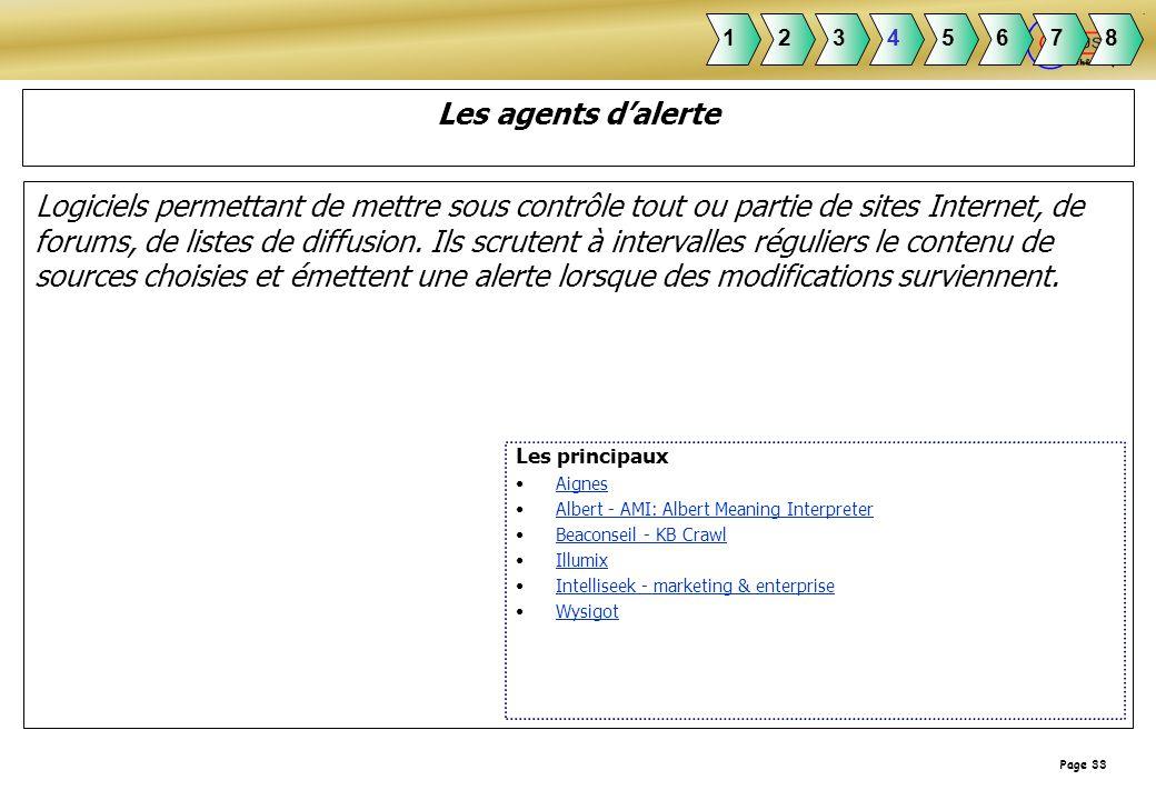 Page 33 Logiciels permettant de mettre sous contrôle tout ou partie de sites Internet, de forums, de listes de diffusion. Ils scrutent à intervalles r