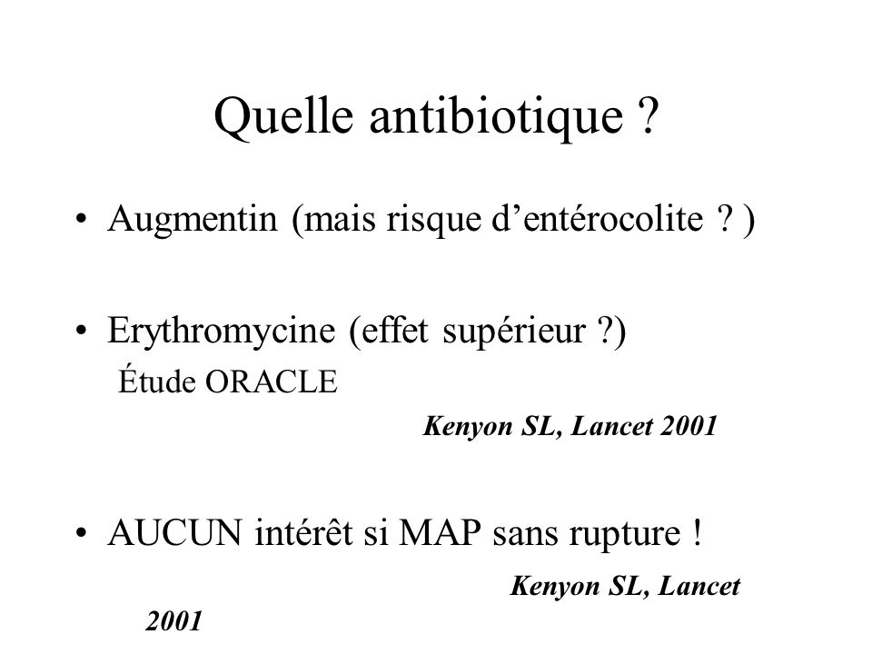 Quelle antibiotique .Augmentin (mais risque dentérocolite .