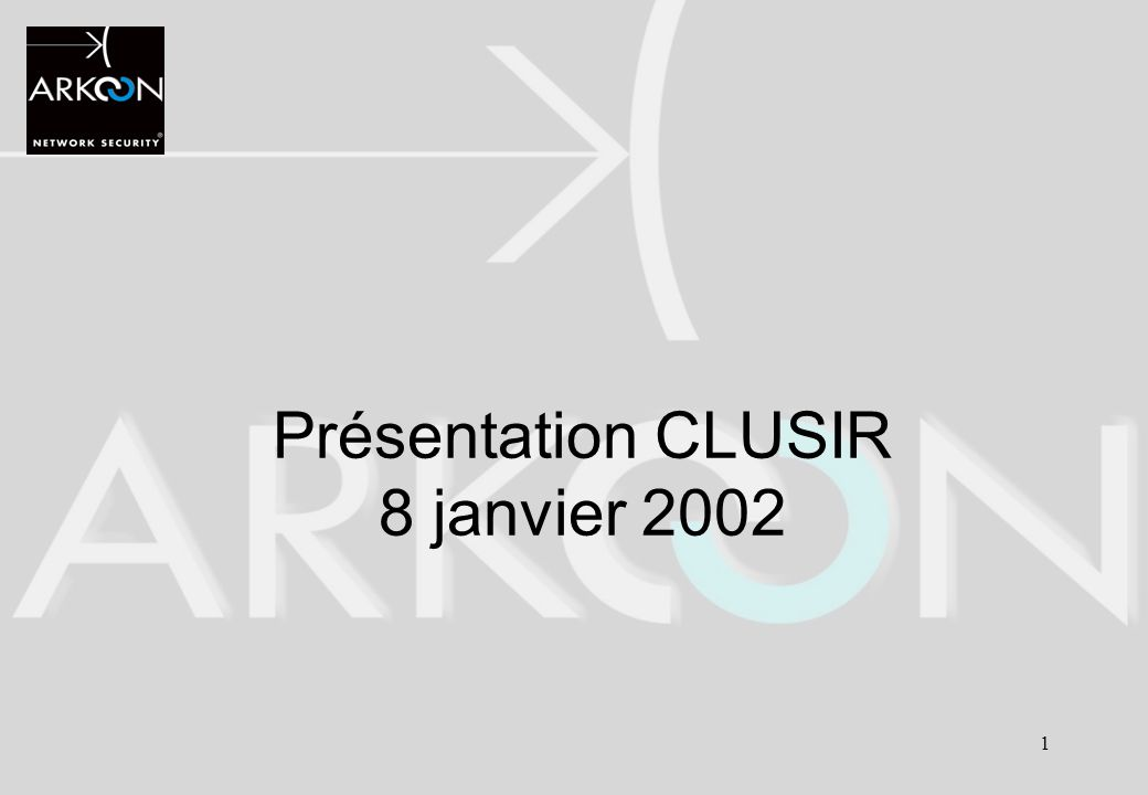 1 Présentation CLUSIR 8 janvier 2002