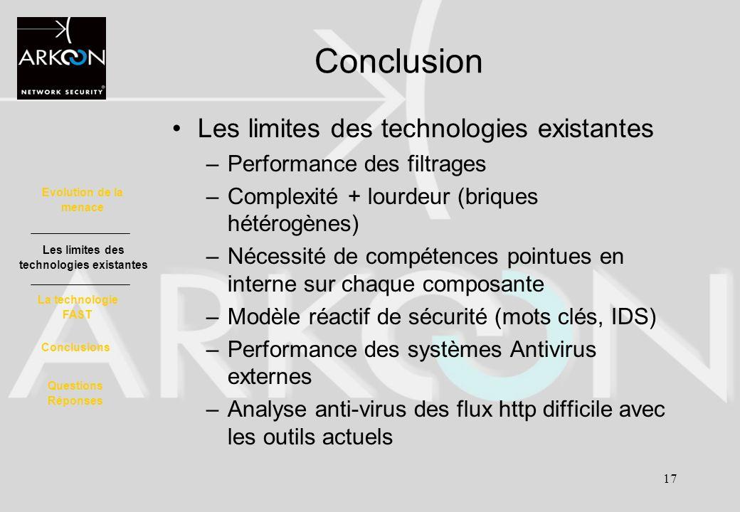17 Conclusion Les limites des technologies existantes –Performance des filtrages –Complexité + lourdeur (briques hétérogènes) –Nécessité de compétence
