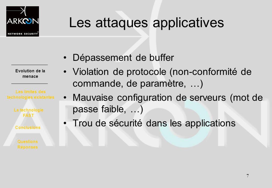 7 Les attaques applicatives Dépassement de buffer Violation de protocole (non-conformité de commande, de paramètre, …) Mauvaise configuration de serve