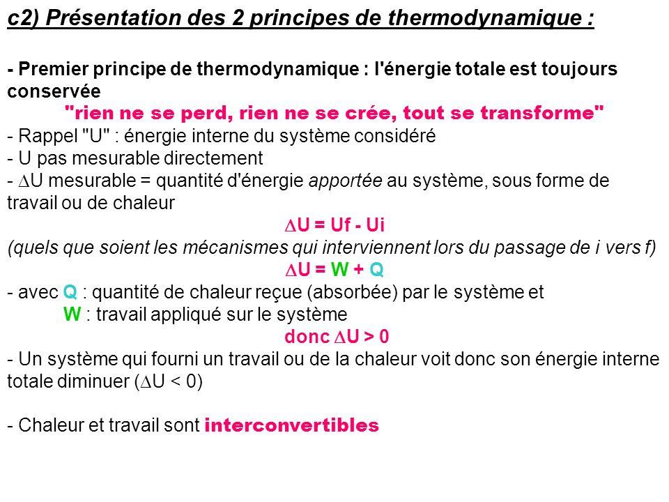 c2) Présentation des 2 principes de thermodynamique : - Premier principe de thermodynamique : l'énergie totale est toujours conservée