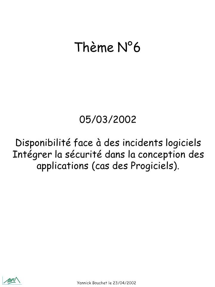 Yannick Bouchet le 23/04/2002 Le 26/03/2002 Détection / tests d intrusion Thème N°7