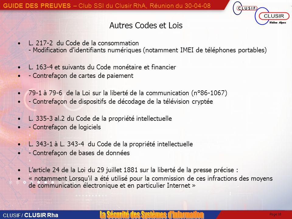 CLUSIF / CLUSIR Rha GUIDE DES PREUVES – Club SSI du Clusir RhA, Réunion du 30-04-08 Page 18 Autres Codes et Lois L.
