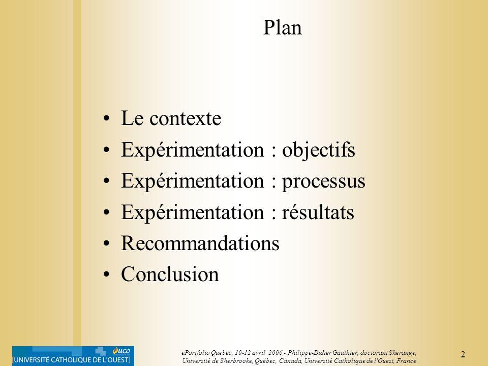 1 ePortfolio Quebec, 10-12 avril 2006 - Philippe-Didier Gauthier, doctorant Sherange, Université de Sherbrooke, Québec, Canada, Université Catholique