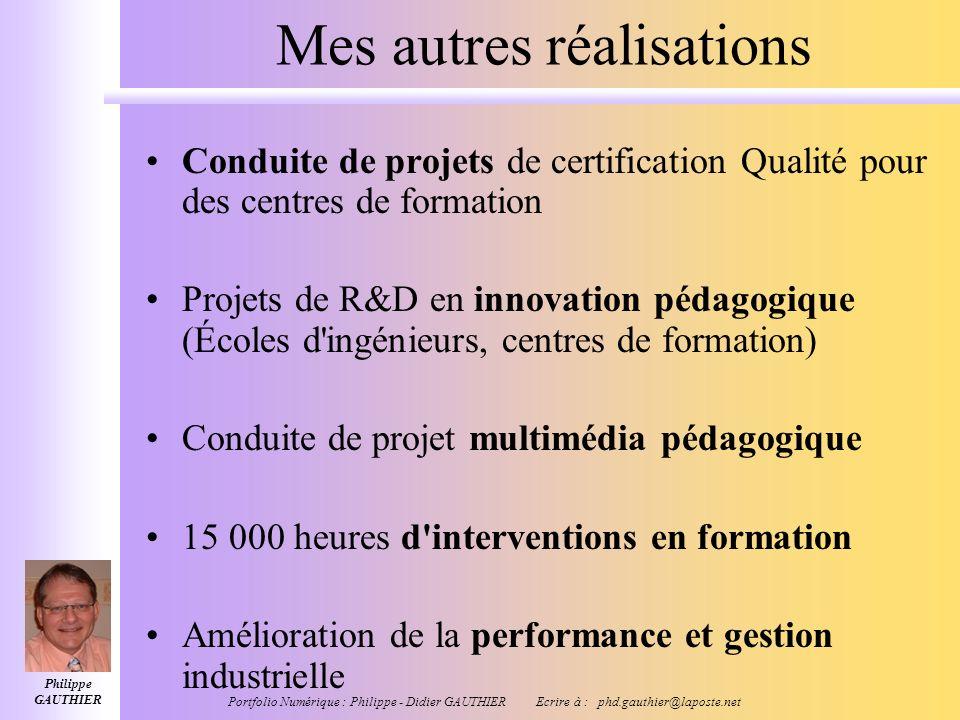 Philippe GAUTHIER Portfolio Numérique : Philippe - Didier GAUTHIER Ecrire à : phd.gauthier@laposte.net Exemple d'une mission réalisée Contexte : Servi