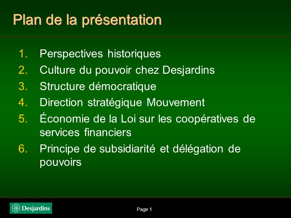 La gouvernance du Mouvement des caisses Desjardins Banque mondiale 13 janvier 2005 Pauline DAmboise pauline.damboise@desjardins.com418-835-2434 Tous d