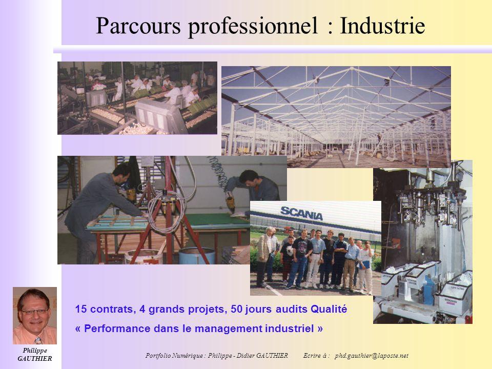 Philippe GAUTHIER Portfolio Numérique : Philippe - Didier GAUTHIER Ecrire à : phd.gauthier@laposte.net Parcours professionnel Ingénieur Conseil DU Man