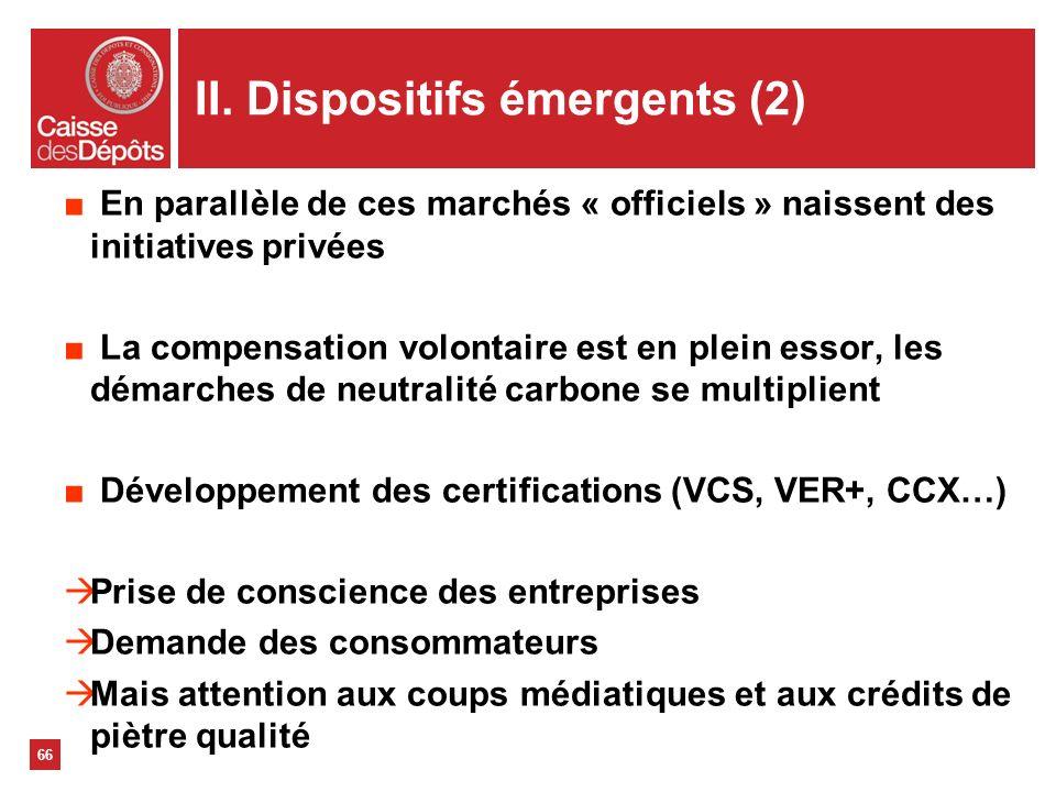 66 En parallèle de ces marchés « officiels » naissent des initiatives privées La compensation volontaire est en plein essor, les démarches de neutrali