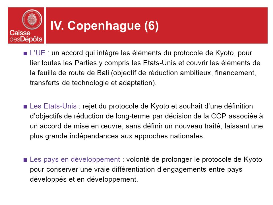 LUE : un accord qui intègre les éléments du protocole de Kyoto, pour lier toutes les Parties y compris les Etats-Unis et couvrir les éléments de la fe