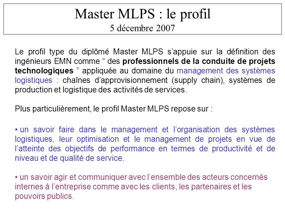 Le profil type du diplômé Master MLPS sappuie sur la définition des ingénieurs EMN comme des professionnels de la conduite de projets technologiques a