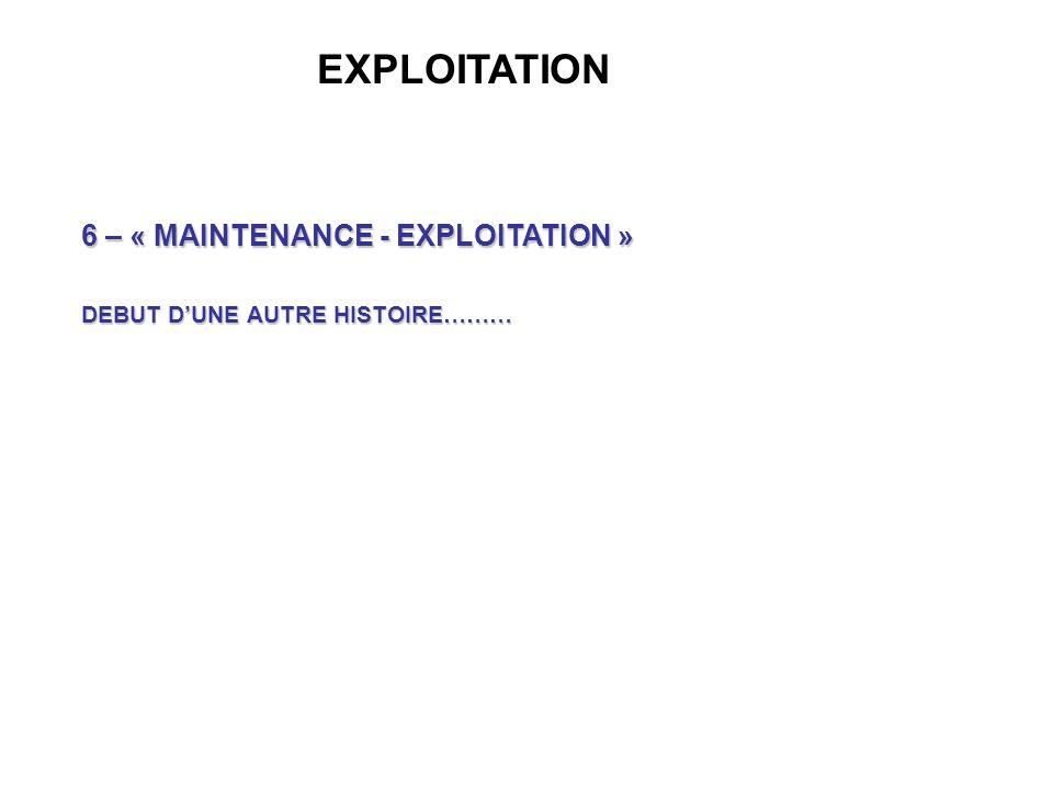 EXPLOITATION 6 – « MAINTENANCE - EXPLOITATION » DEBUT DUNE AUTRE HISTOIRE………