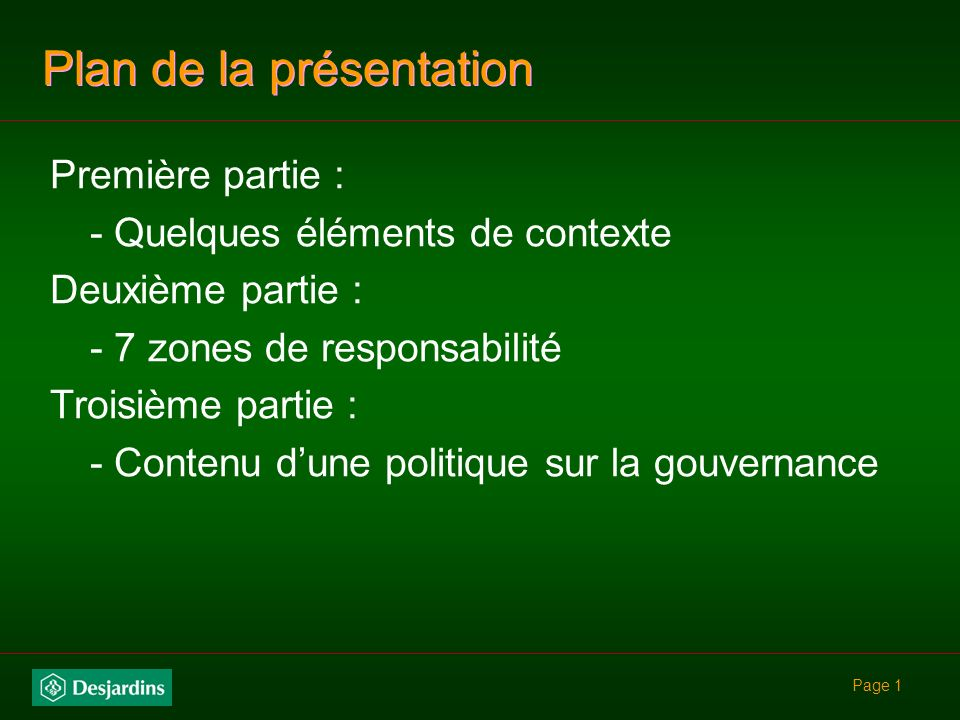 Page 1 Plan de la présentation Première partie : - Quelques éléments de contexte Deuxième partie : - 7 zones de responsabilité Troisième partie : - Contenu dune politique sur la gouvernance