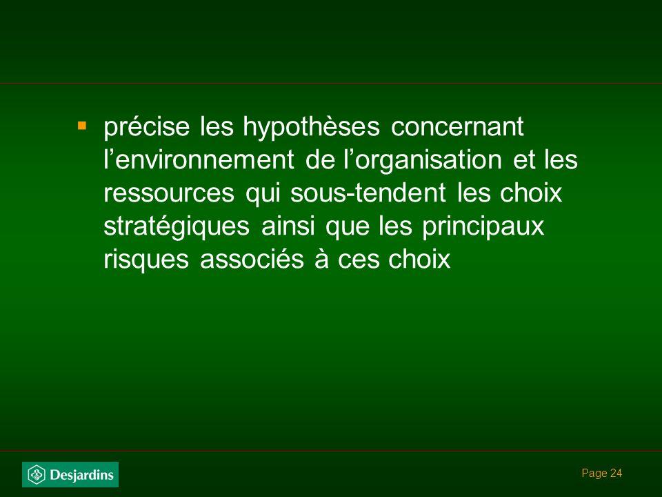 Page 23 Contenu dune planification stratégique : expose les fondements de la mission (raison dêtre), de la vision, des valeurs et des objectifs déterm