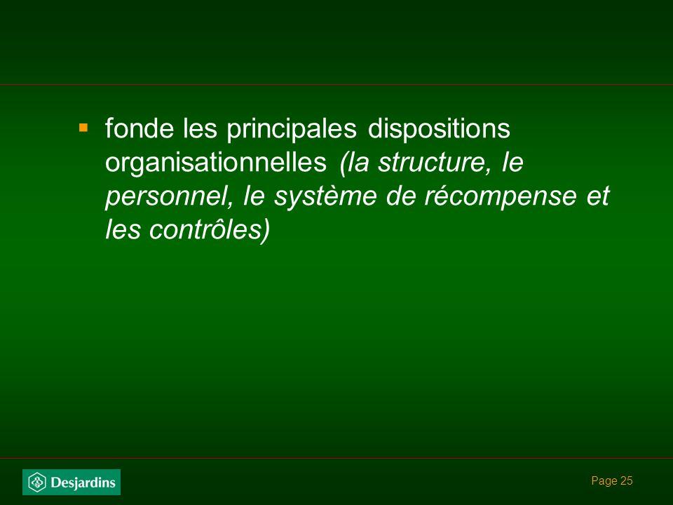 Page 24 précise les hypothèses concernant lenvironnement de lorganisation et les ressources qui sous-tendent les choix stratégiques ainsi que les prin