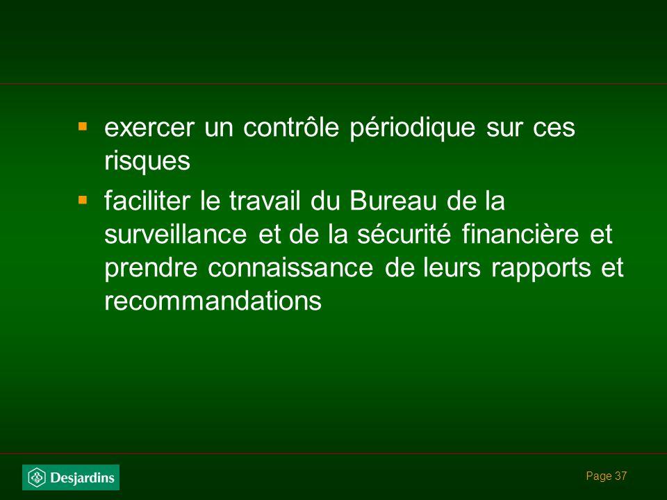Page 36 Implique pour le CA : identifier les principaux risques et veiller à ce que les moyens pour les gérer soient en place procédures, systèmes, re