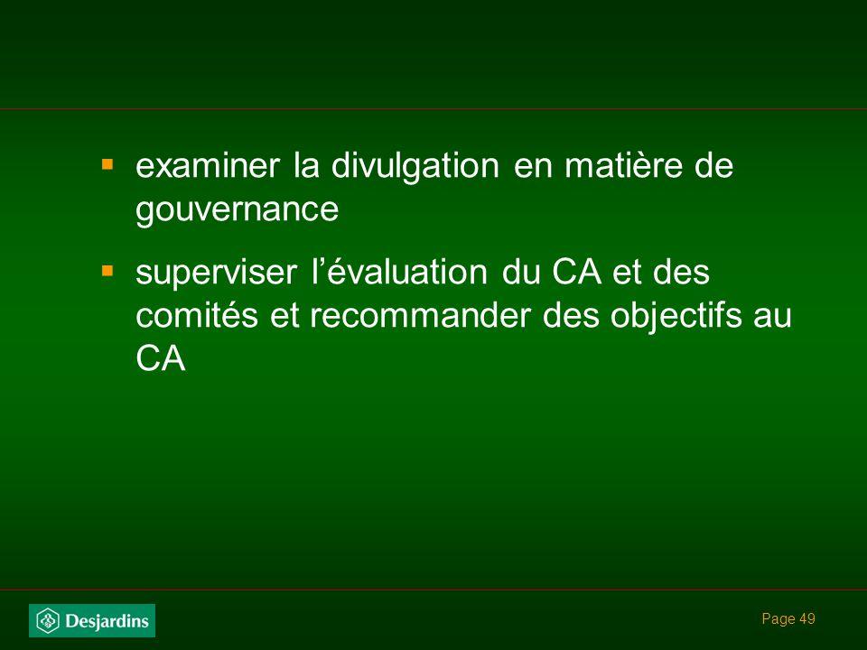 Page 48 mandat de ce comité : suivre la mise en œuvre de la politique de gouvernance recevoir le rapport du vérificateur annuellement et recommandatio