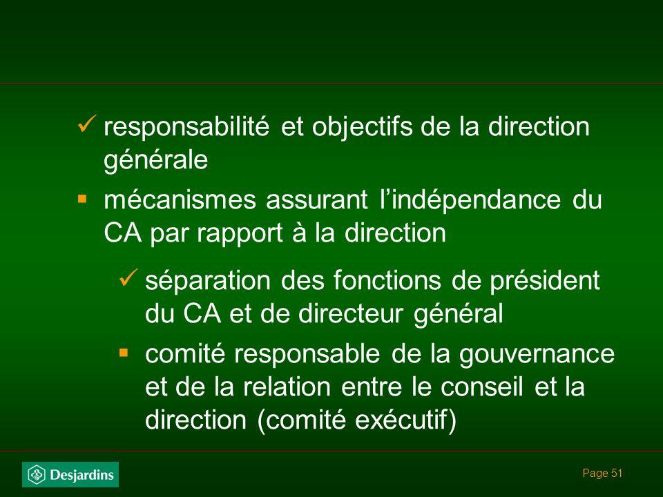 Page 50 veiller à la formation des membres du CA évaluer la qualité de linformation soumise au CA et comités analyser la relation entre le CA et la di