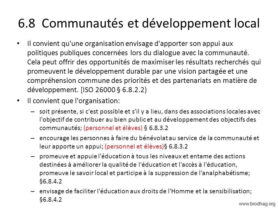6.8 Communautés et développement local Il convient qu'une organisation envisage d'apporter son appui aux politiques publiques concernées lors du dialo