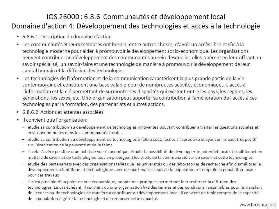 IOS 26000 : 6.8.6 Communautés et développement local Domaine d'action 4: Développement des technologies et accès à la technologie 6.8.6.1 Description