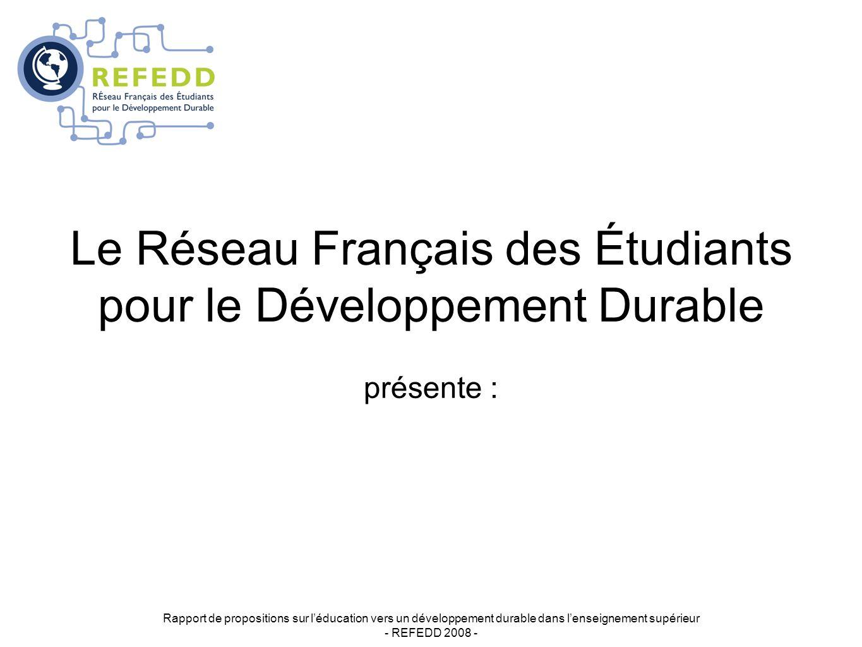 Rapport de propositions sur léducation vers un développement durable dans lenseignement supérieur - REFEDD 2008 - Le Réseau Français des Étudiants pour le Développement Durable présente :