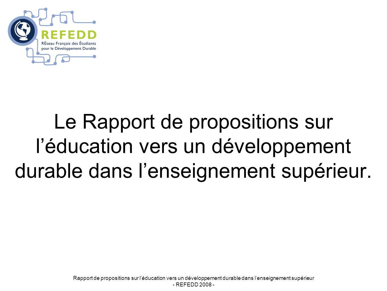 Proposition IV Rapport de propositions sur léducation vers un développement durable dans lenseignement supérieur - REFEDD 2008 - Renforcer le rôle des étudiants dans la prise en compte de ces nouveaux enjeux : - Valoriser lengagement étudiant dans ce domaine par des crédits ECTS,