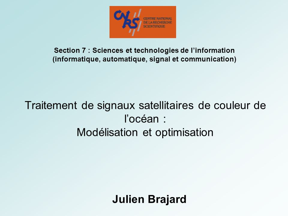 Traitement de signaux satellitaires de couleur de locéan : Modélisation et optimisation Section 7 : Sciences et technologies de linformation (informat
