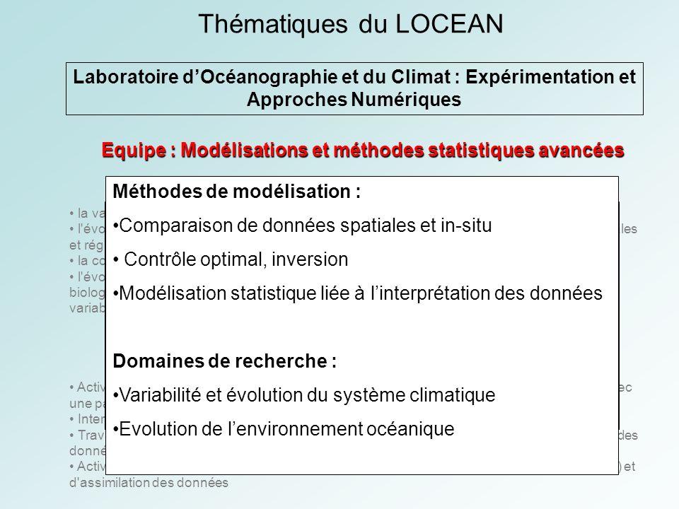 Thématiques du LOCEAN Laboratoire dOcéanographie et du Climat : Expérimentation et Approches Numériques Domaines de recherche : la variabilité du syst