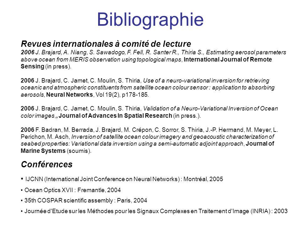 Bibliographie Revues internationales à comité de lecture 2006 J. Brajard, A. Niang, S. Sawadogo, F. Fell, R. Santer R., Thiria S., Estimating aerosol
