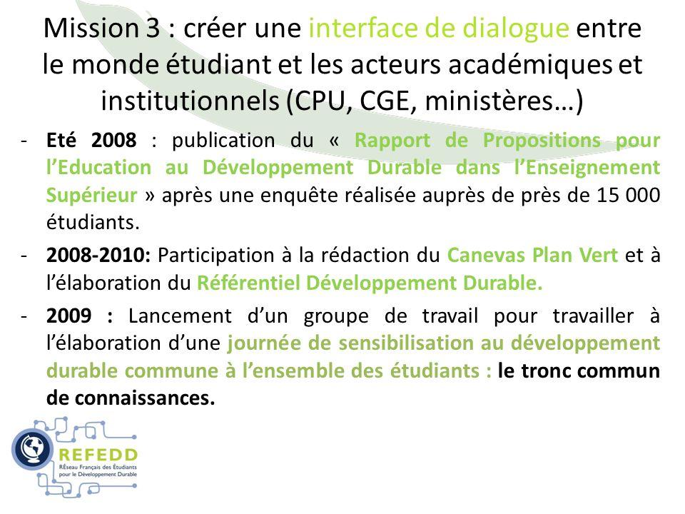 Mission 3 : créer une interface de dialogue entre le monde étudiant et les acteurs académiques et institutionnels (CPU, CGE, ministères…) -Eté 2008 :