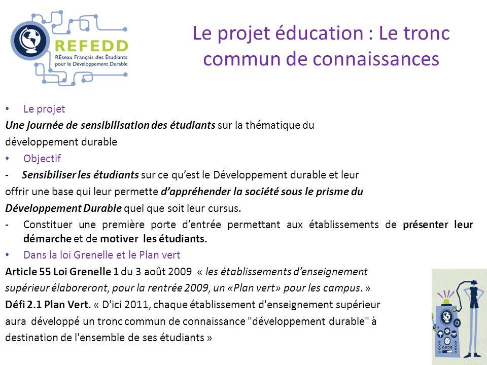 Le projet éducation : Le tronc commun de connaissances Le projet Une journée de sensibilisation des étudiants sur la thématique du développement durab