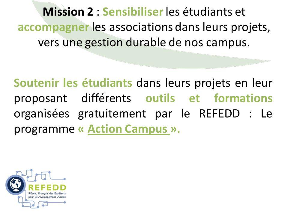 Mission 2 : Sensibiliser les étudiants et accompagner les associations dans leurs projets, vers une gestion durable de nos campus. Soutenir les étudia