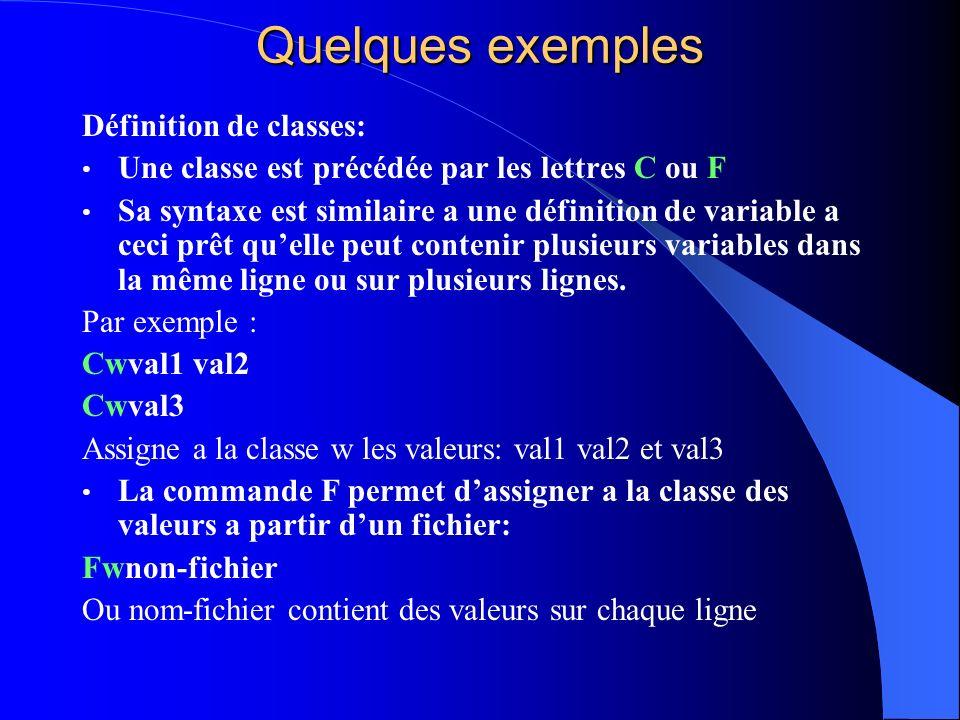 Quelques exemples Définition de classes: Une classe est précédée par les lettres C ou F Sa syntaxe est similaire a une définition de variable a ceci p