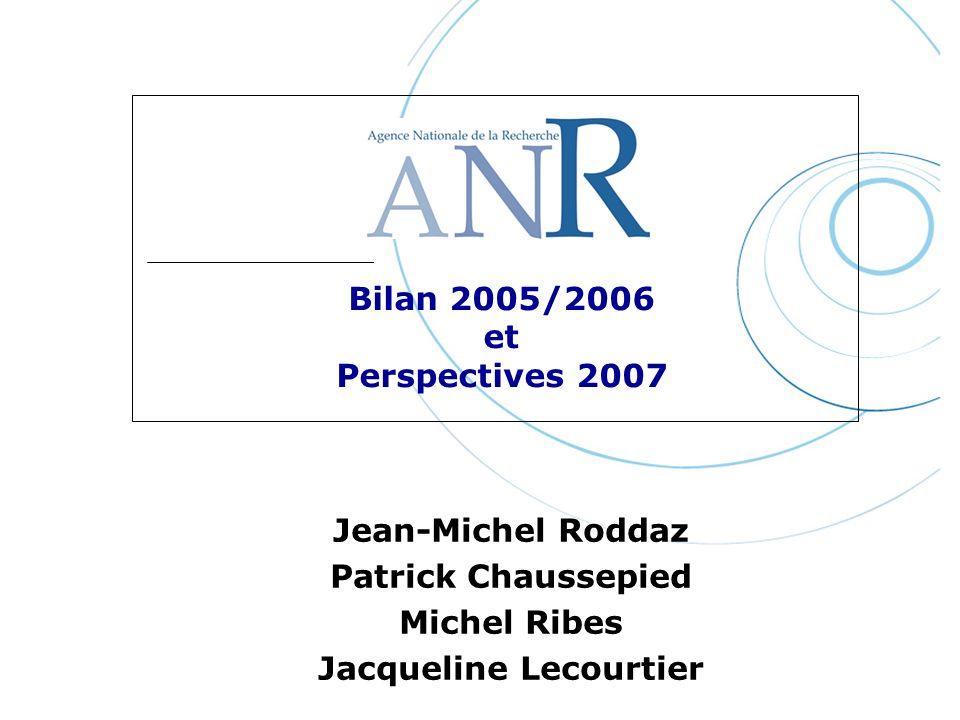 Jean-Michel Roddaz Patrick Chaussepied Michel Ribes Jacqueline Lecourtier Bilan 2005/2006 et Perspectives 2007