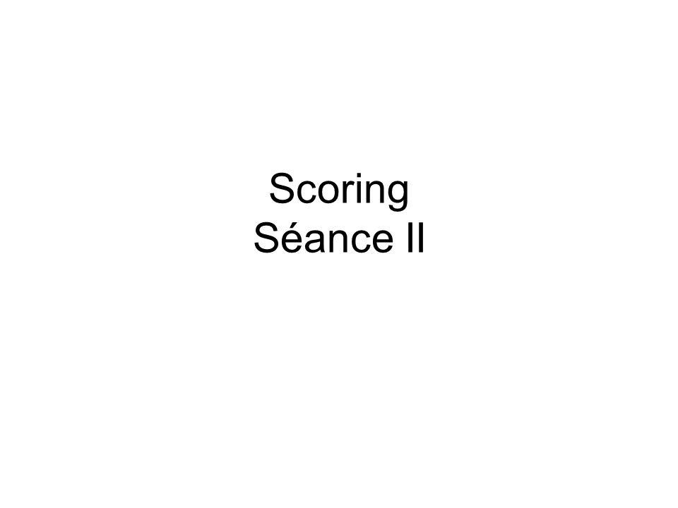 Scoring Séance II