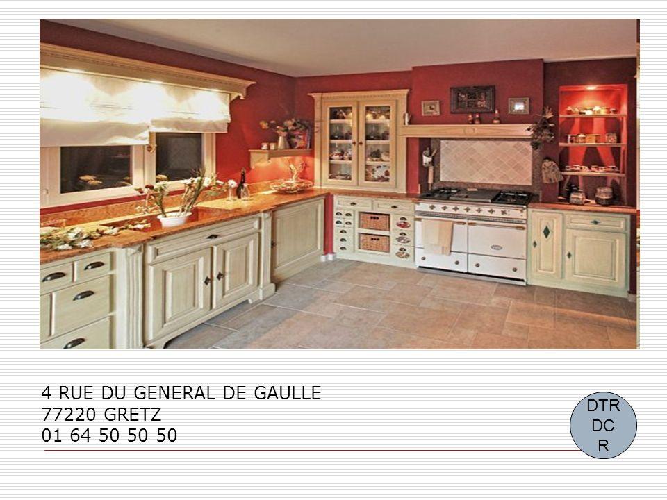 4 RUE DU GENERAL DE GAULLE 77220 GRETZ 01 64 50 50 50 DTR DC R