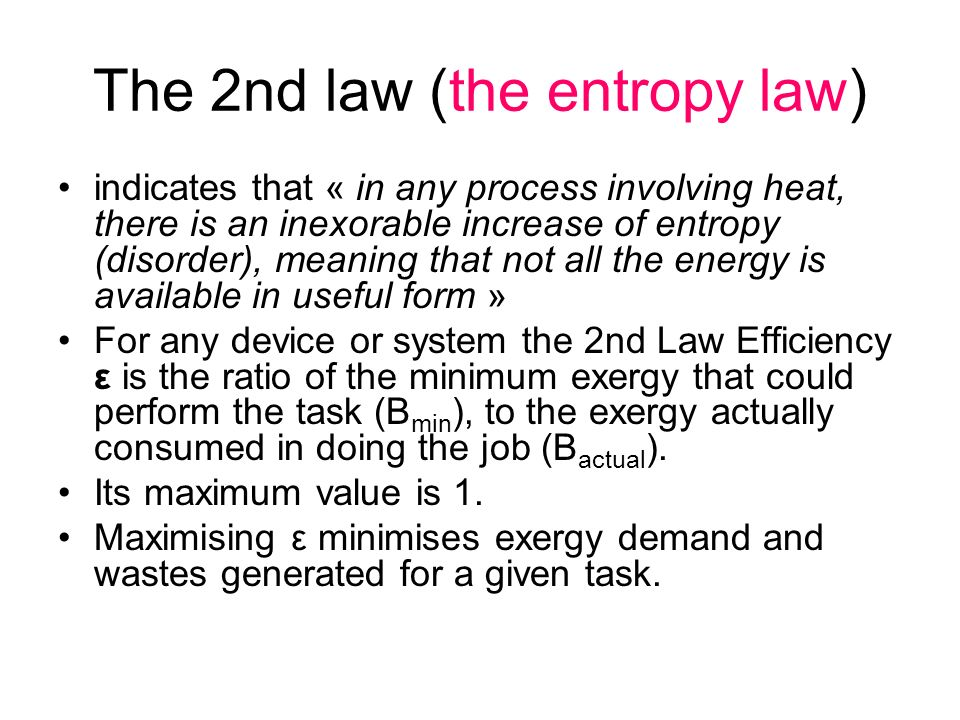 The 2nd law (the entropy law) indicates that « in any process involving heat, there is an inexorable increase of entropy (disorder), meaning that not