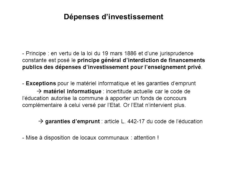 Dépenses dinvestissement - Principe : en vertu de la loi du 19 mars 1886 et dune jurisprudence constante est posé le principe général dinterdiction de