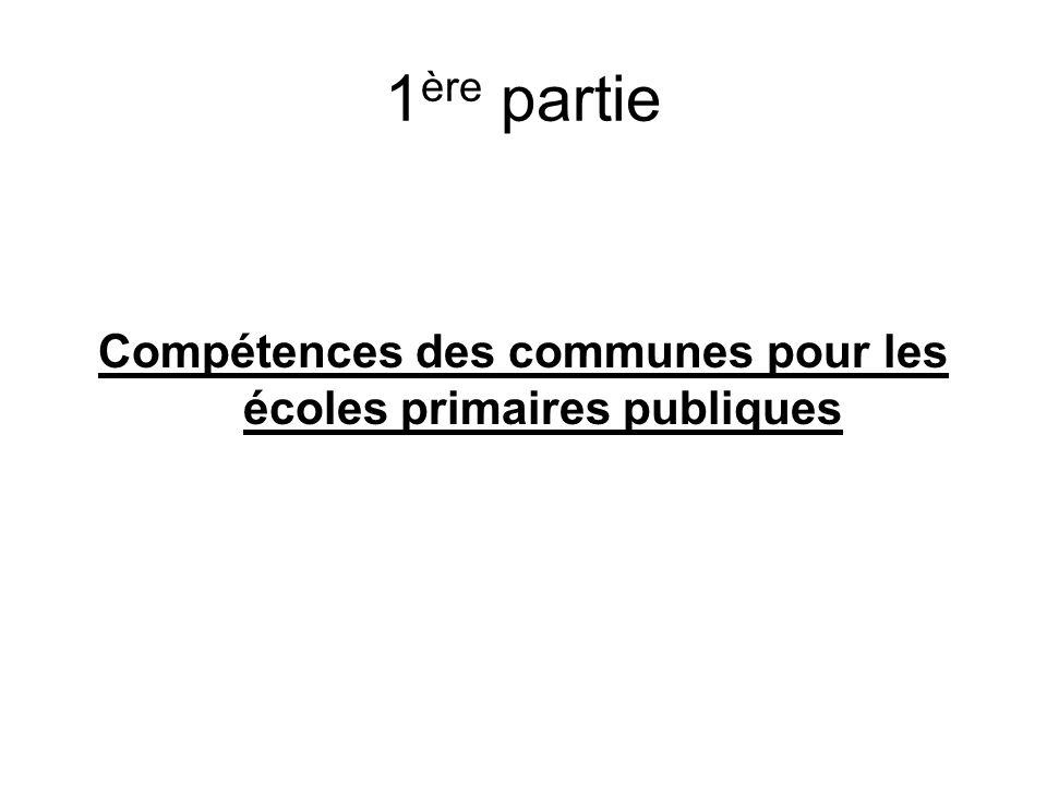 1 ère partie Compétences des communes pour les écoles primaires publiques
