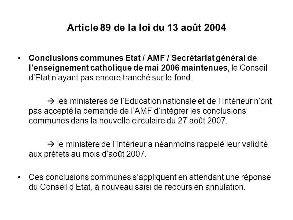 Article 89 de la loi du 13 août 2004 Conclusions communes Etat / AMF / Secrétariat général de lenseignement catholique de mai 2006 maintenues, le Cons