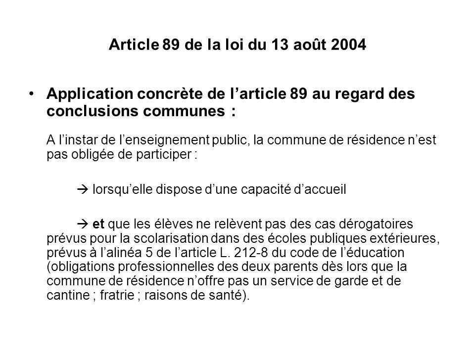 Article 89 de la loi du 13 août 2004 Application concrète de larticle 89 au regard des conclusions communes : A linstar de lenseignement public, la co
